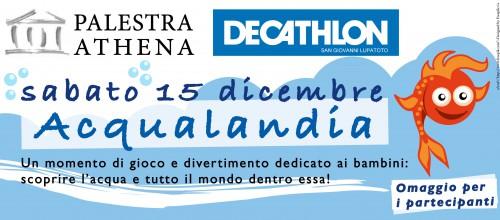15 dicembre: ACQUALANDIA!